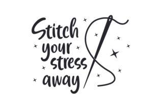 Stitch Your Stress Away Craft Design By Creative Fabrica Crafts
