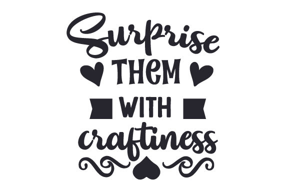 Surprise Them with Craftiness Hobbies Craft Cut File By Creative Fabrica Crafts