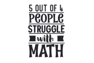 5 out of 4 People Struggle with Math Craft Design By Creative Fabrica Crafts