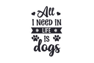 All I Need in Life is Dogs Craft Design By Creative Fabrica Crafts