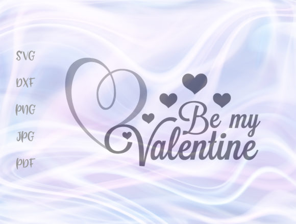 Download Free Be My Valentine Happy Valentines Day Graphic By Digitals By Hanna Creative Fabrica for Cricut Explore, Silhouette and other cutting machines.