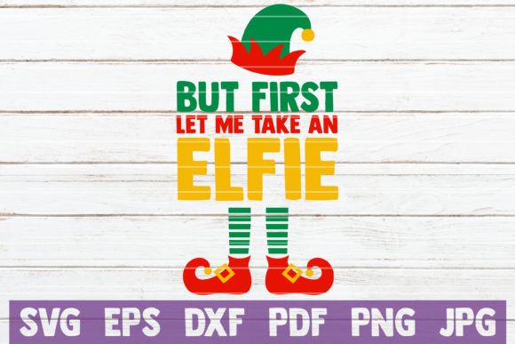 But First Let Me Take an Elfie Graphic By MintyMarshmallows Image 1