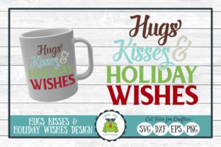 Hugs Kisses & Holiday Wishes Graphic By funkyfrogcreativedesigns