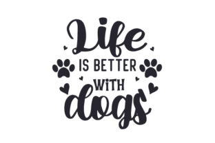 Life is Better with Dogs Craft Design Por Creative Fabrica Crafts