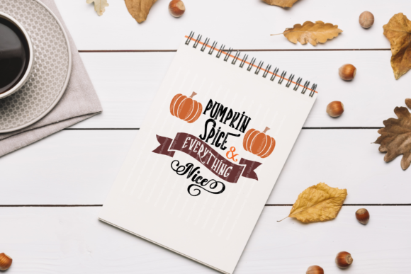 Pumpkin Spice & Everything Nice Graphic Crafts By ElsieLovesDesign