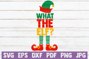 Download Free What The Elf Graphic By Mintymarshmallows Creative Fabrica for Cricut Explore, Silhouette and other cutting machines.