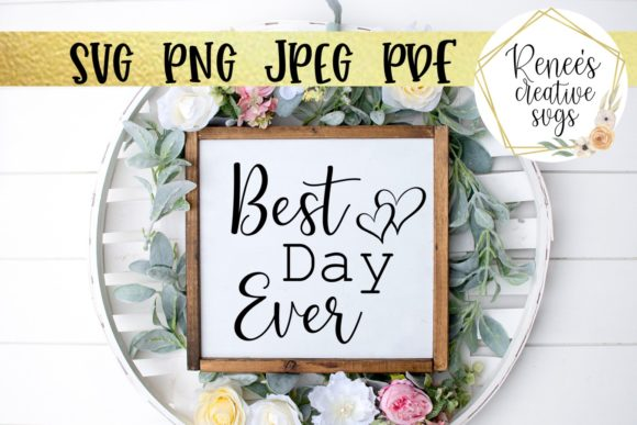 Download Free Best Day Ever Graphic By Reneescreativesvgs Creative Fabrica for Cricut Explore, Silhouette and other cutting machines.