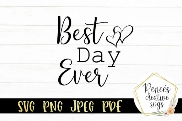 Best Day Ever Graphic By ReneesCreativeSVGs