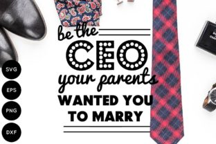 Download Free Boss Babe Be The Ceo Your Parents Wanted You To Marry Graphic By for Cricut Explore, Silhouette and other cutting machines.