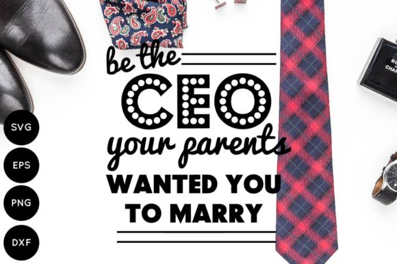 Print on Demand: Boss Babe Be the CEO Your Parents Wanted You to Marry Graphic Crafts By illuztrate