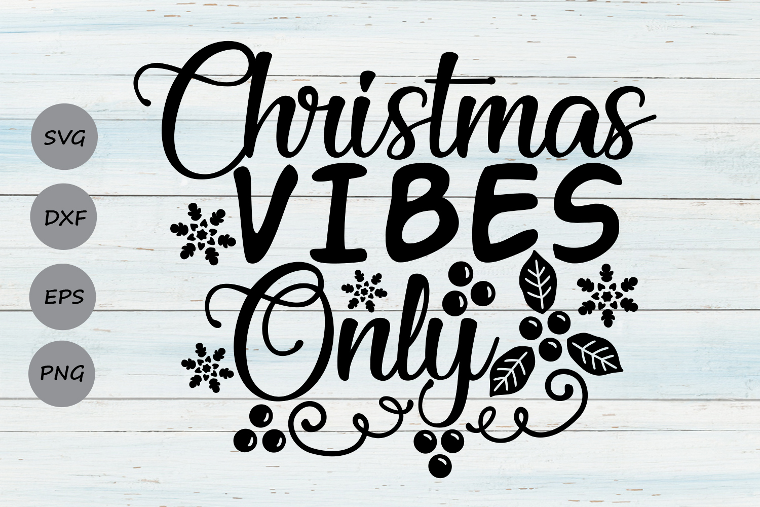 Download Free Christmas Vibes Only Graphic By Cosmosfineart Creative Fabrica for Cricut Explore, Silhouette and other cutting machines.