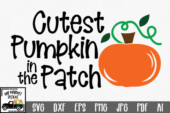 Cutest Pumpkin in the Patch Graphic Crafts By oldmarketdesigns