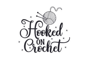Hooked on Crochet Craft Design By Creative Fabrica Crafts