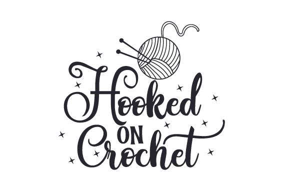 Download Free Hooked On Crochet Svg Cut File By Creative Fabrica Crafts SVG Cut Files