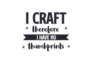 I Craft, Therefore I Have No Thumbprints Craft Design By Creative Fabrica Crafts