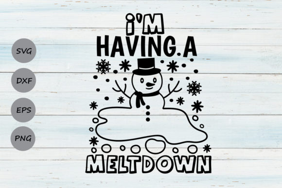 Download Free I M Having A Meltdown Graphic By Cosmosfineart Creative Fabrica for Cricut Explore, Silhouette and other cutting machines.