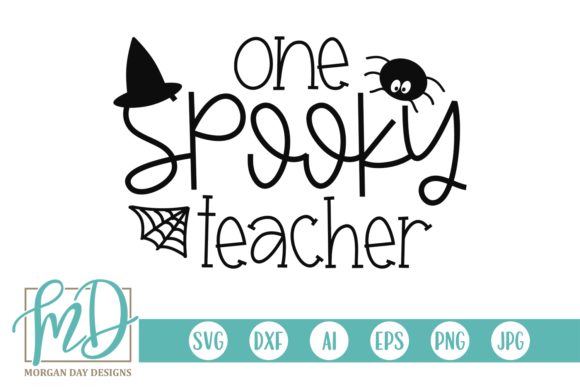 Download Free One Spooky Teacher Graphic By Morgan Day Designs Creative Fabrica for Cricut Explore, Silhouette and other cutting machines.