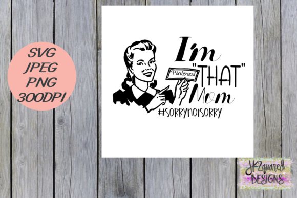 Print on Demand: That Mom Pinterest Graphic Objects By jk2quareddesigns