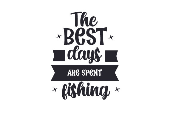 Download Free The Best Days Are Spent Fishing Svg Cut File By Creative Fabrica for Cricut Explore, Silhouette and other cutting machines.