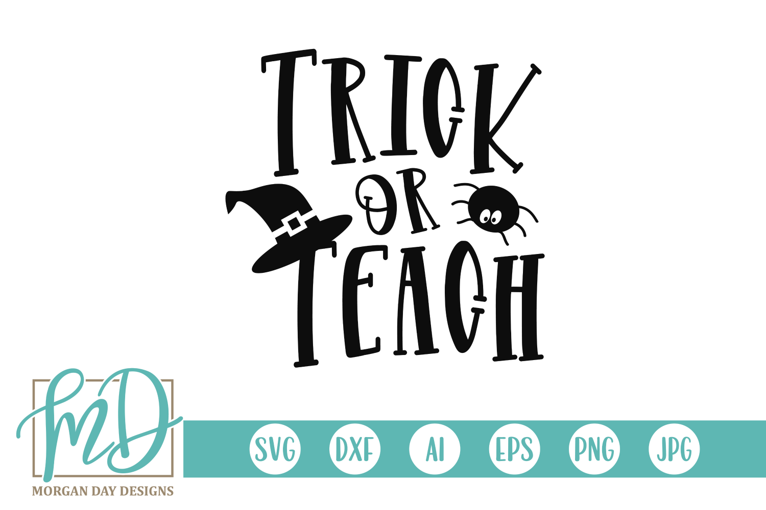 Download Free Trick Or Teach Graphic By Morgan Day Designs Creative Fabrica for Cricut Explore, Silhouette and other cutting machines.