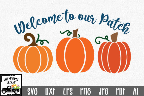 Download Free Welcome To Our Patch Graphic By Oldmarketdesigns Creative Fabrica for Cricut Explore, Silhouette and other cutting machines.