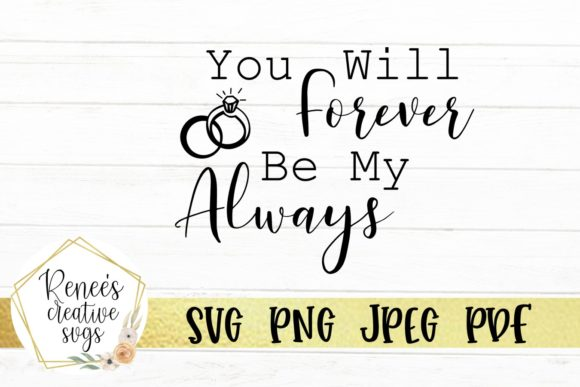 You Will Always Be My Always Graphic By ReneesCreativeSVGs