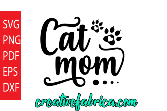 Download Free Cat Mom Graphic By Dobey705002 Creative Fabrica for Cricut Explore, Silhouette and other cutting machines.