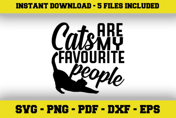 Print on Demand: Cats Are My Favourite People Graphic Crafts By SVGExpress