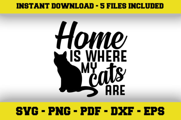Print on Demand: Home is Where My Cats Are Graphic Crafts By SVGExpress