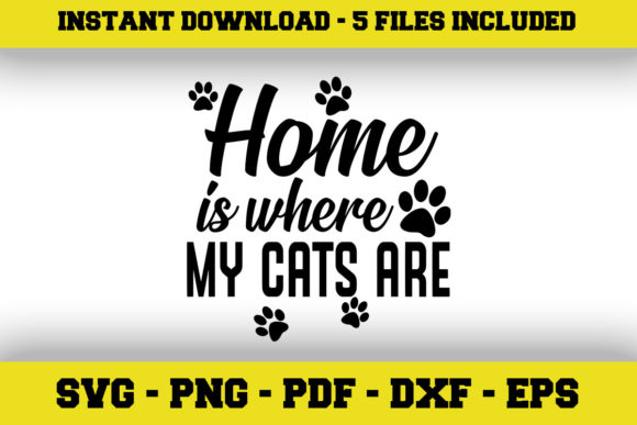 Print on Demand: Home is Where My Cats Are. Graphic Crafts By SVGExpress