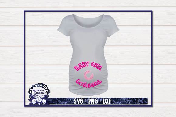 Download Free Pregnancy Shirt Baby Girl Loading Graphic By Kayla Griffin for Cricut Explore, Silhouette and other cutting machines.