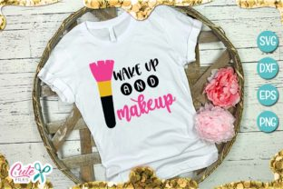 Wake Up and Makeup Svg Graphic By Cute files
