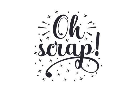 Download Free Oh Scrap Svg Cut File By Creative Fabrica Crafts Creative Fabrica for Cricut Explore, Silhouette and other cutting machines.