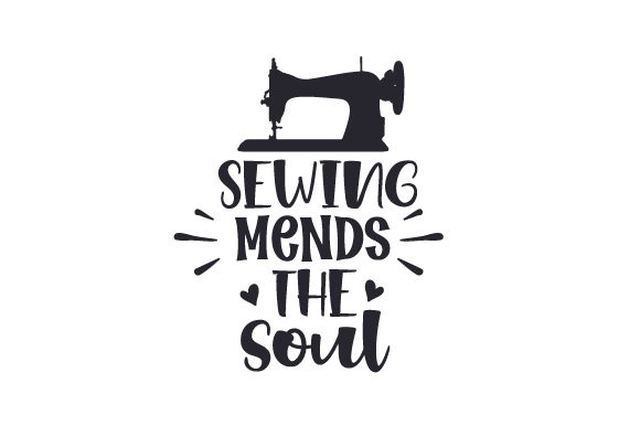 Sewing Mends the Soul Hobbies Craft Cut File By Creative Fabrica Crafts - Image 1