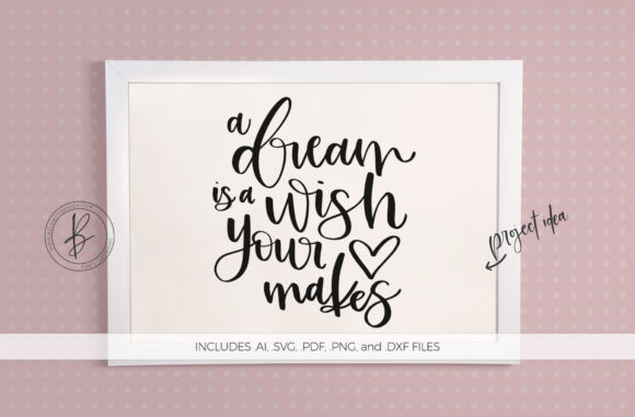 Download Free A Dream Is A Wish Your Heart Makes Graphic By Beckmccormick for Cricut Explore, Silhouette and other cutting machines.