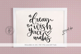 A Dream is Wish Your Heart Makes SVG Graphic By BeckMcCormick
