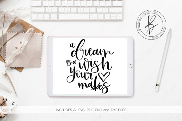 Download Free A Dream Is Wish Your Heart Makes Svg Graphic By Beckmccormick for Cricut Explore, Silhouette and other cutting machines.