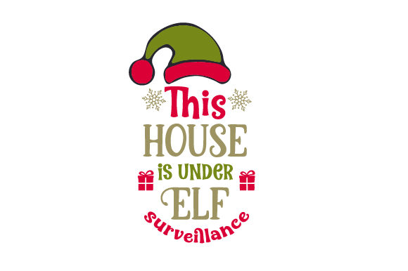Download Free This House Is Under Elf Surveillance Svg Cut File By Creative for Cricut Explore, Silhouette and other cutting machines.