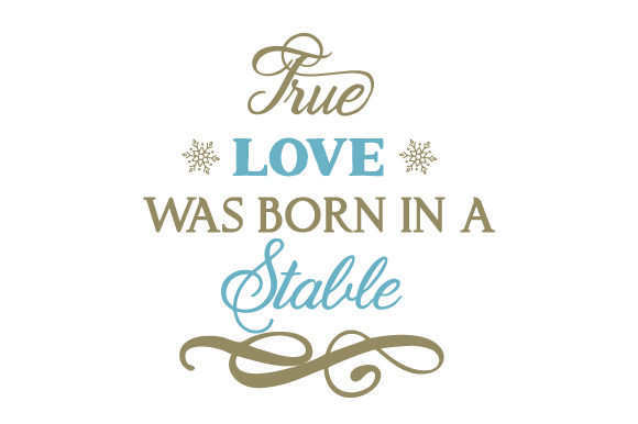 True Love Was Born in a Stable Craft Design Por Creative Fabrica Crafts