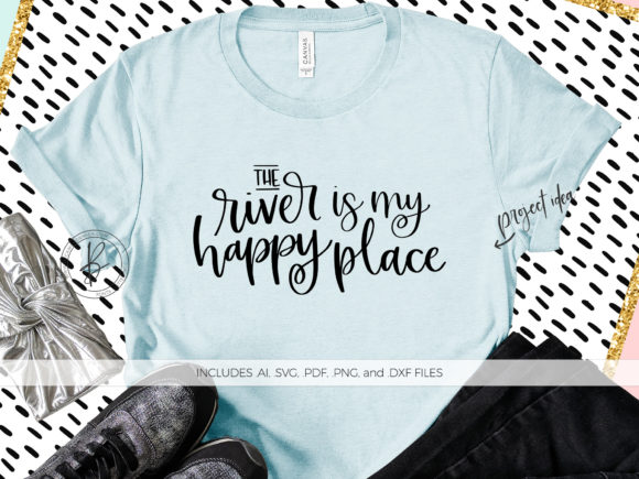 Download Free The River Is My Happy Place Graphic By Beckmccormick Creative for Cricut Explore, Silhouette and other cutting machines.