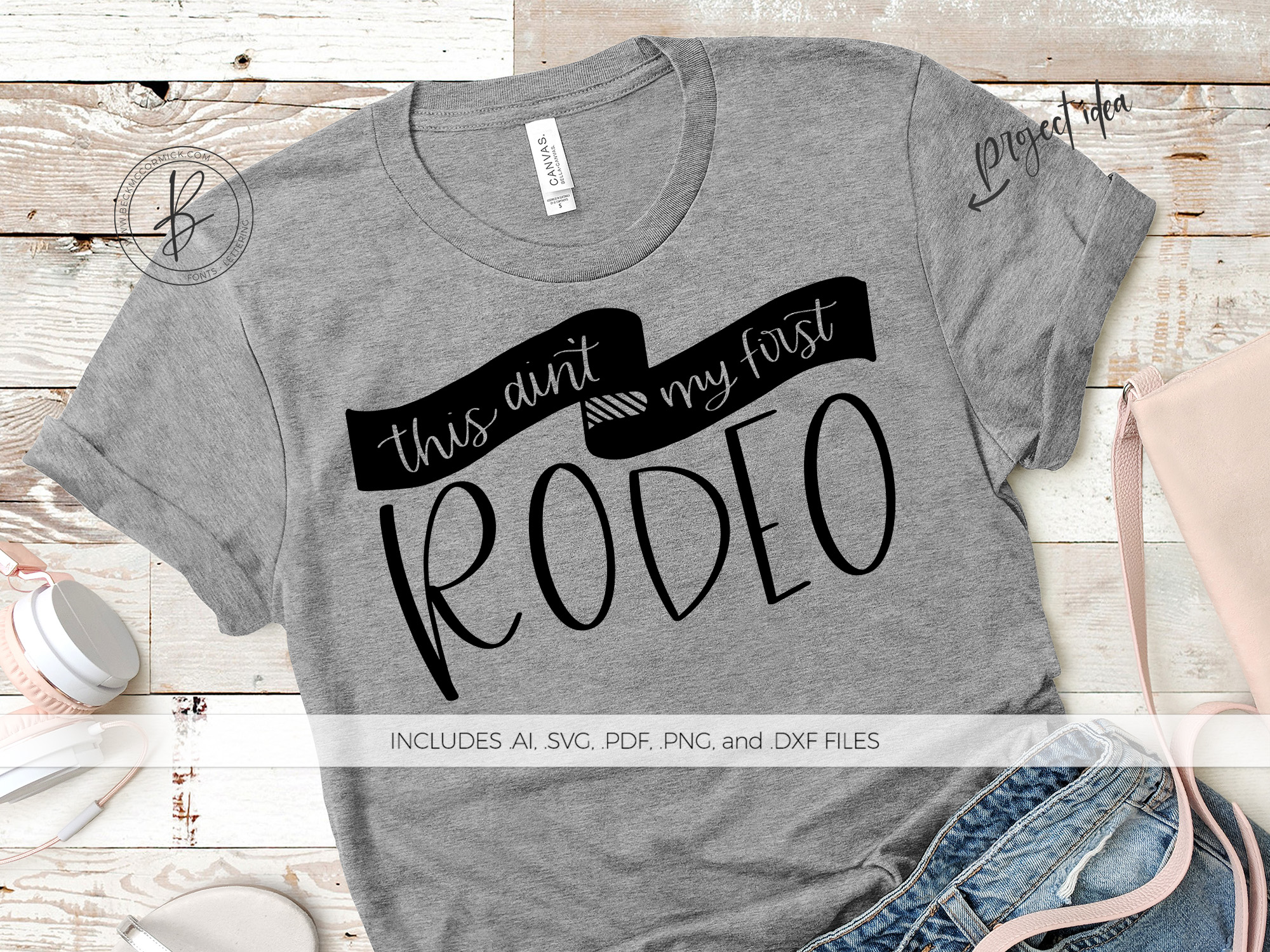 Download Free This Ain T My First Rodeo Graphic By Beckmccormick Creative for Cricut Explore, Silhouette and other cutting machines.