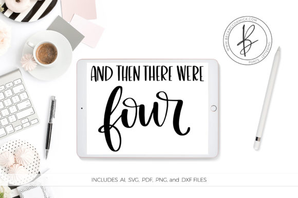 Download Free And Then There Were Four Graphic By Beckmccormick Creative Fabrica for Cricut Explore, Silhouette and other cutting machines.