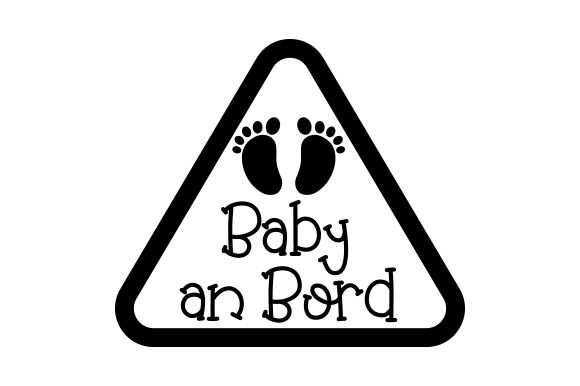 Download Free Baby An Bord Svg Cut File By Creative Fabrica Crafts Creative for Cricut Explore, Silhouette and other cutting machines.