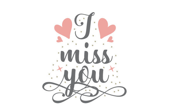 Download Free I Miss You Svg Cut File By Creative Fabrica Crafts Creative for Cricut Explore, Silhouette and other cutting machines.