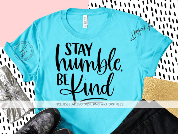 Print on Demand: Stay Humble Be Kind Graphic Crafts By BeckMcCormick