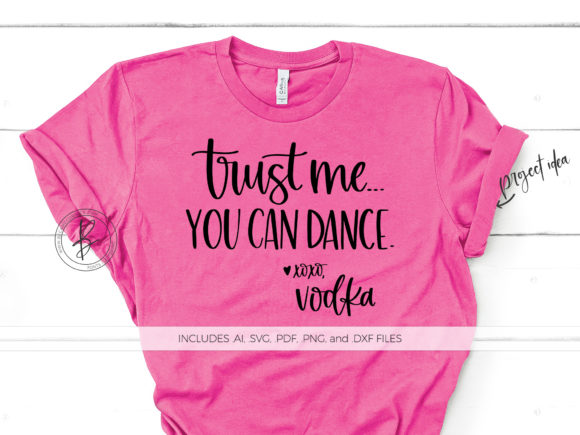 Print on Demand: Trust Me You Can Dance Vodka Graphic Crafts By BeckMcCormick