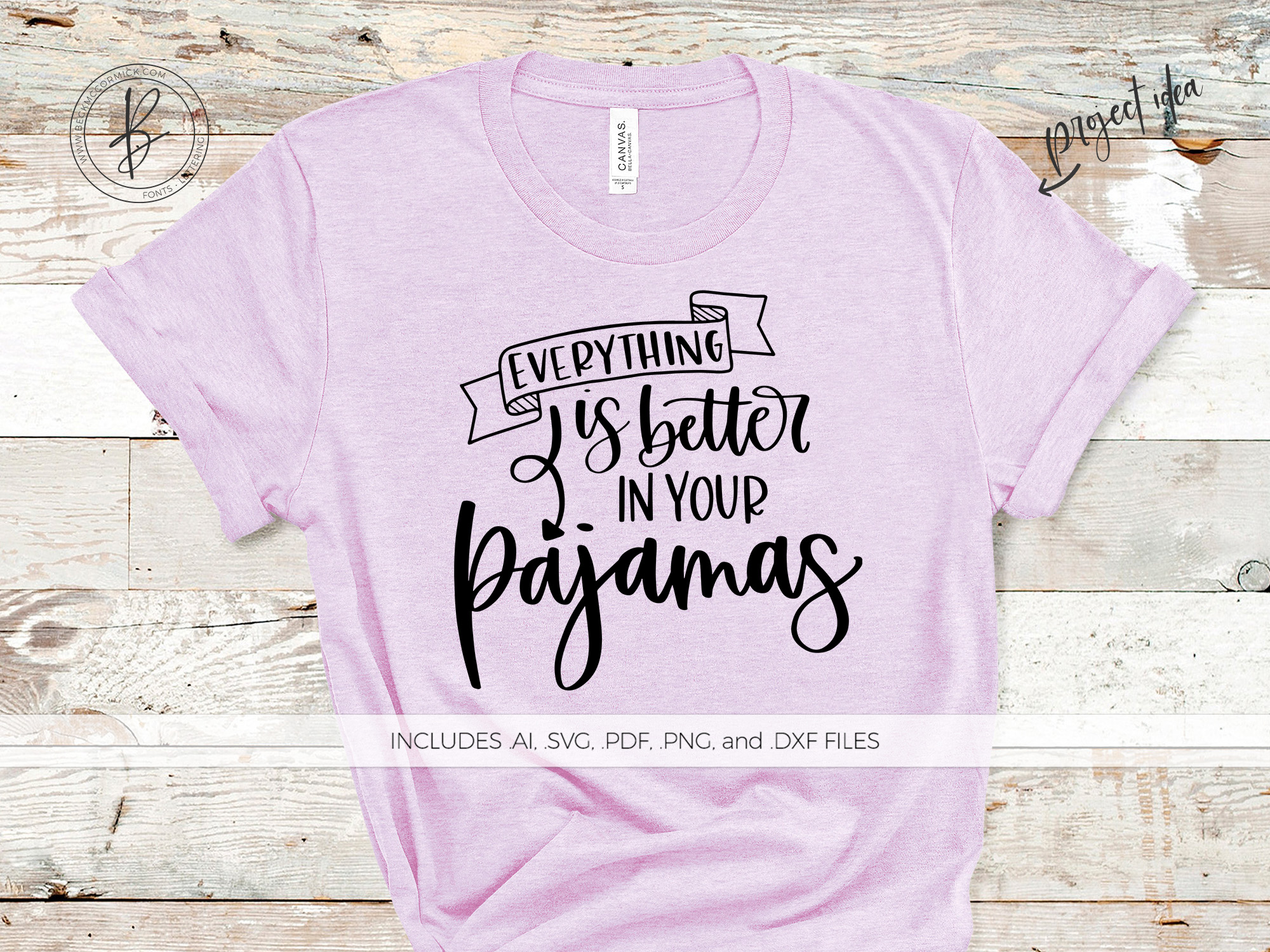 Download Free Everything Is Better In Pajamas Graphic By Beckmccormick for Cricut Explore, Silhouette and other cutting machines.