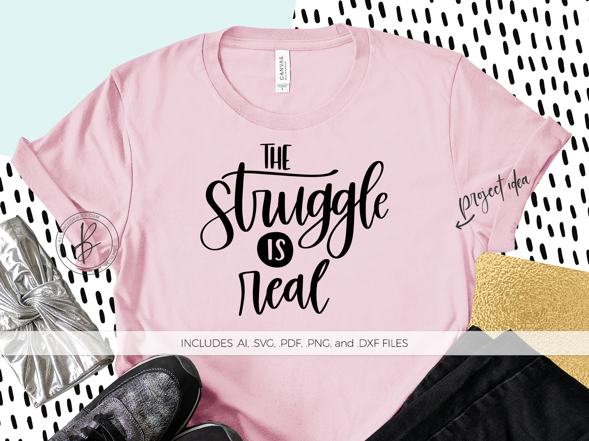 The Struggle Is Real Graphic By Beckmccormick Creative Fabrica