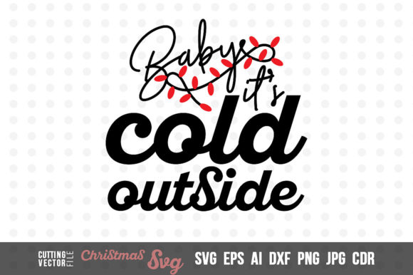 Baby It's Cold Outside Graphic Crafts By danieladoychinovashop