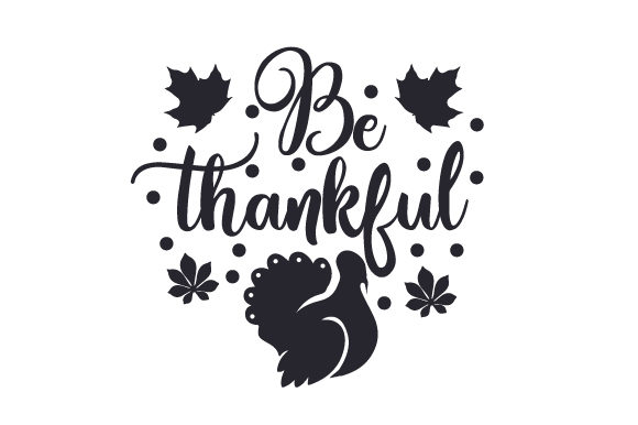Be Thankful Thanksgiving Craft Cut File By Creative Fabrica Crafts